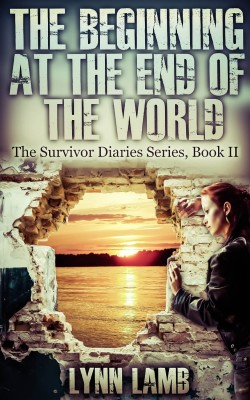 The Beginning at the End of the World (The Survivor Diaries Book 2)