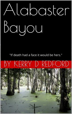 "Alabaster Bayou: ""If death had a face it would be hers."""
