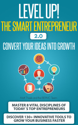 Level Up! The Smart Entrepreneur 2.0 – Convert Your Ideas into Growth
