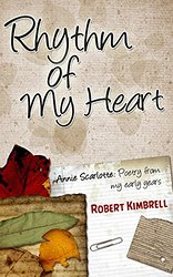 Rhythm of My Heart: Annie Scarlotte: poetry from my early years