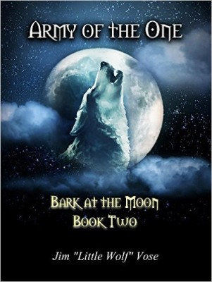 Army of the One: Bark at the Moon Book Two