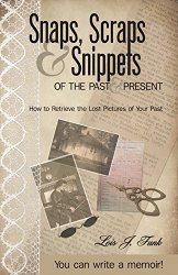 Snaps, Scraps & Snippets of the Past and Present: How to Retrieve the Lost Pictures of Your Past