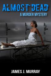 ALMOST DEAD: A Murder Mystery