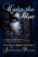 Under The Blue, The Blue Series Volume 1