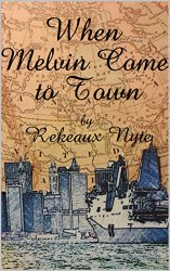 When Melvin Came to Town