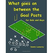 What goes on between the Goal Posts for Gals and Guys