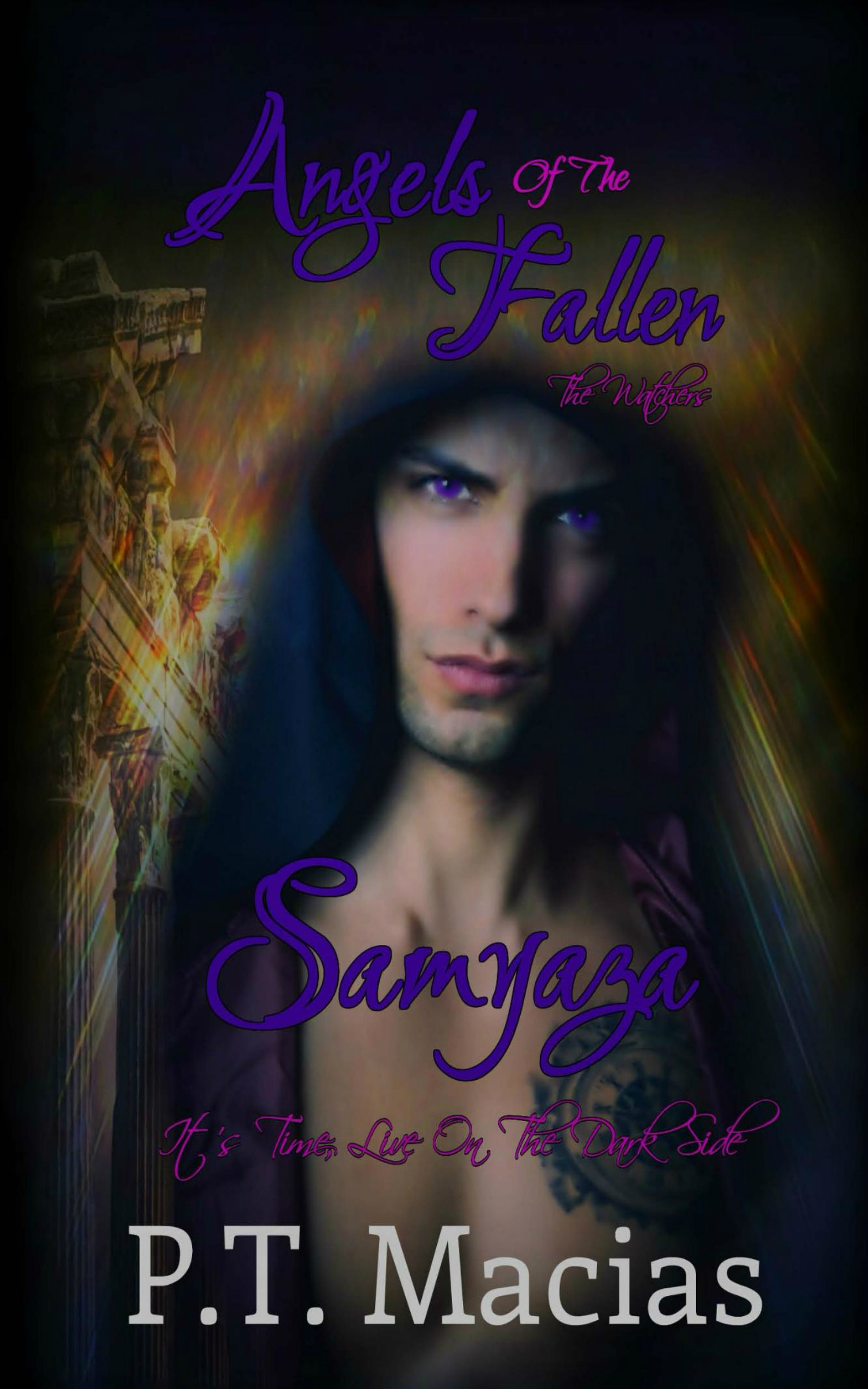 Angels Of The Fallen Samyaza Its Time Live On Dark Side Watchers Book 1