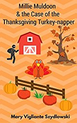 Millie Muldoon & the Case of the Thanksgiving Turkey-napper (Millie Muldoon Mysteries Book 1)