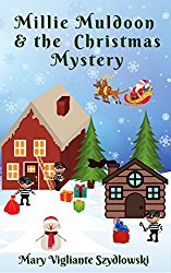 Millie Muldoon & the Christmas Mystery (Millie Muldoon Mysteries Book 2)